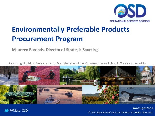 mass.gov/osd © 2017 Operational Services Division. All Rights Reserved. @Mass_OSD Environmentally Preferable Products Proc...