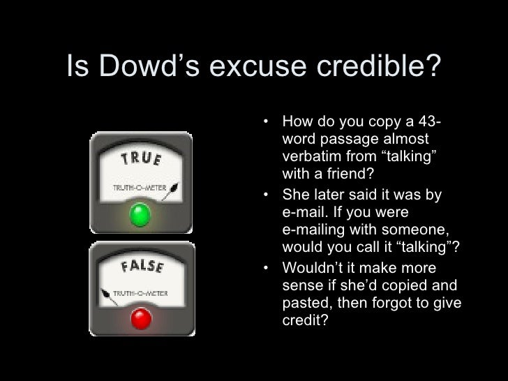 Is Dowd's excuse credible?              • How do you copy a 43-                word passage almost                verbatim...