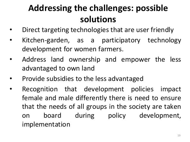 Addressing the challenges: possible solutions • Direct targeting technologies that are user friendly • Kitchen-garden, as ...