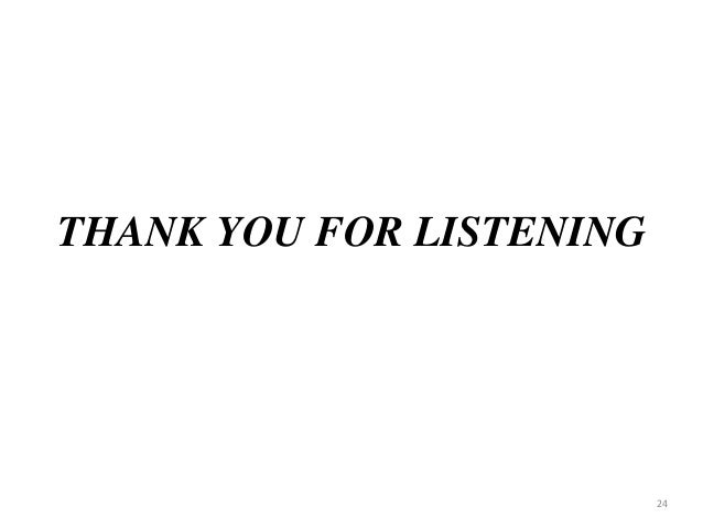 THANK YOU FOR LISTENING 24