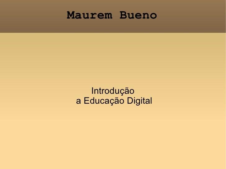 Maurem Bueno Introdução a Educação Digital