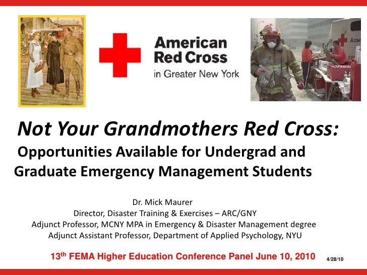 Not Your Grandmothers Red Cross:<br /> Opportunities Available for Undergrad and <br />Graduate Emergency Management Stude...