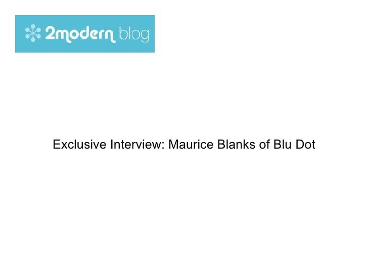 Exclusive Interview: Maurice Blanks of Blu Dot