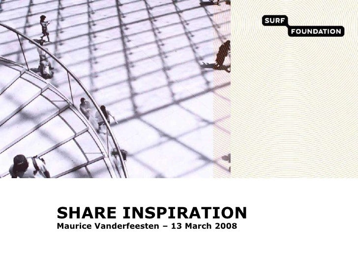 SHARE INSPIRATIONMaurice Vanderfeesten – 13 March 2008