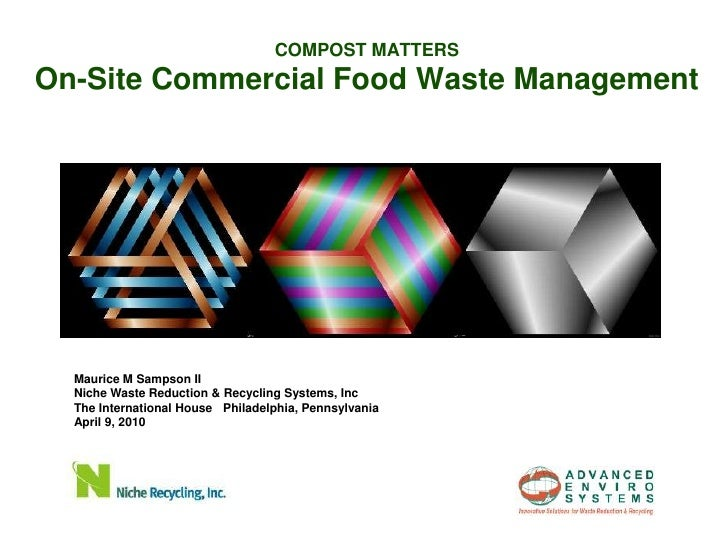 COMPOST MATTERS On-Site Commercial Food Waste Management       Maurice M Sampson II   Niche Waste Reduction & Recycling Sy...