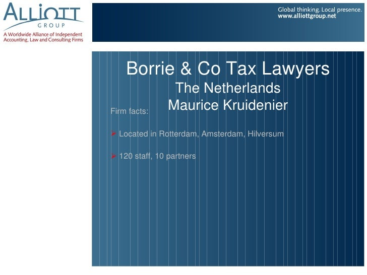 Borrie & Co Tax Lawyers                 The NetherlandsFirm facts:                Maurice Kruidenier Located in Rotterdam...