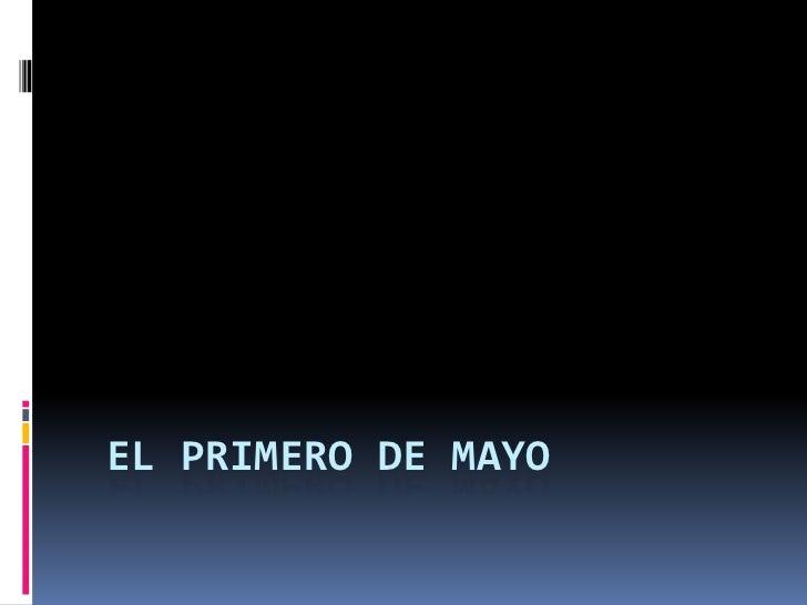 El primero de mayo<br />