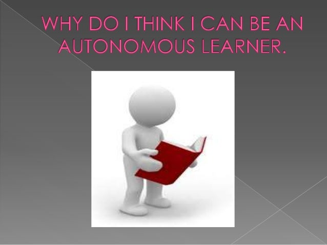   An adult learner is described, according to education literature, as an autonomous individual (Selman, 2001) capable of...