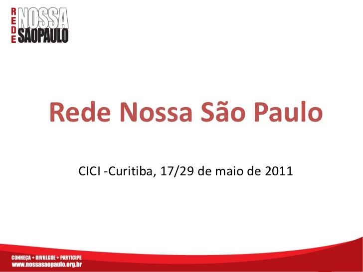 Rede Nossa São Paulo  CICI -Curitiba, 17/29 de maio de 2011