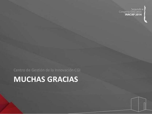 Congreso Educativo INACAP 2014 - MAURICIO CAÑOLES / MARCELO CHACANA / ANA MARÍA HERRERA / CHRISTIAN BACCIRINNI