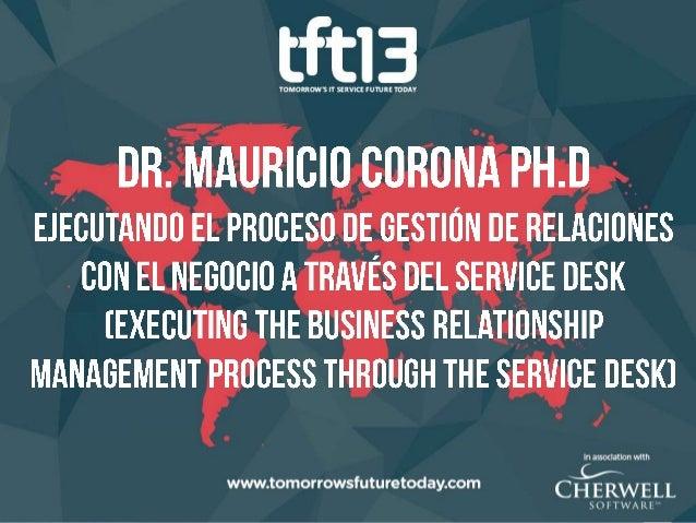 Dr. Mauricio Corona, Ph.D. @MauricioCorona