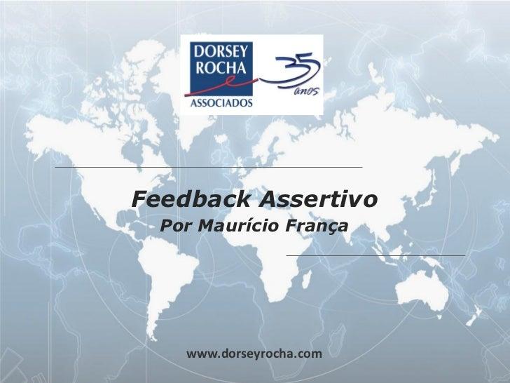 Feedback Assertivo            Por Maurício França              www.dorseyrocha.com                                        ...