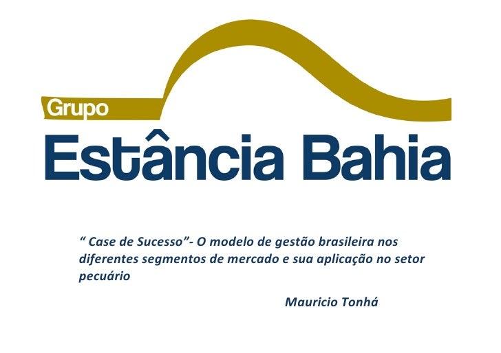 """"""" Case de Sucesso""""-‐ O modelo de gestão brasileira nos diferentes segmentos de mercado e su..."""