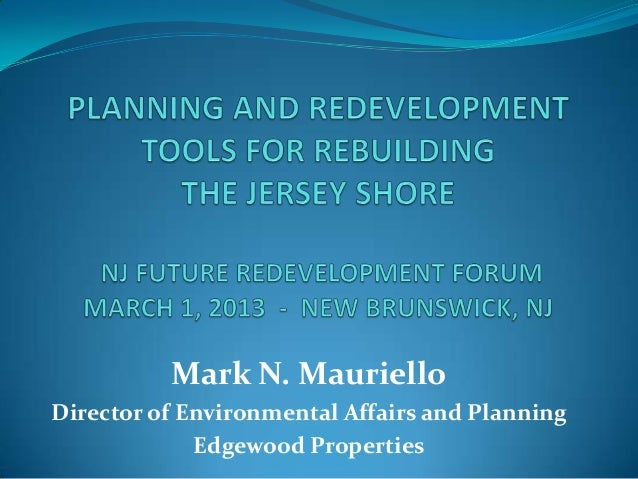 Mark N. MaurielloDirector of Environmental Affairs and Planning             Edgewood Properties