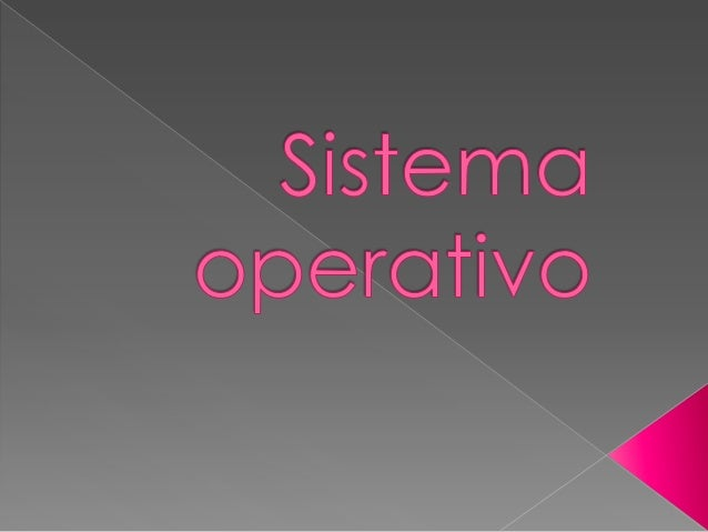  Um sistema operativo é um conjunto de programos cuja a função é gerenciar os recursos do sistema , fornecendo uma interf...