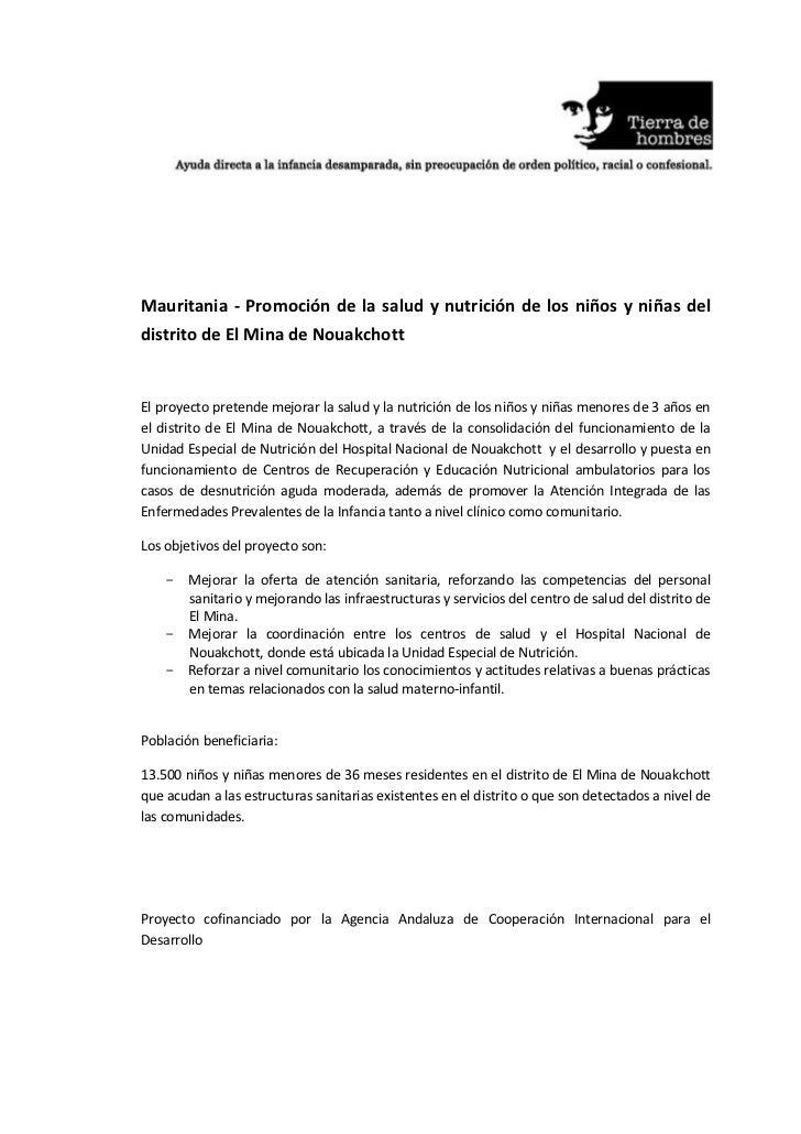 Mauritania - Promoción de la salud y nutrición de los niños y niñas deldistrito de El Mina de NouakchottEl proyecto preten...