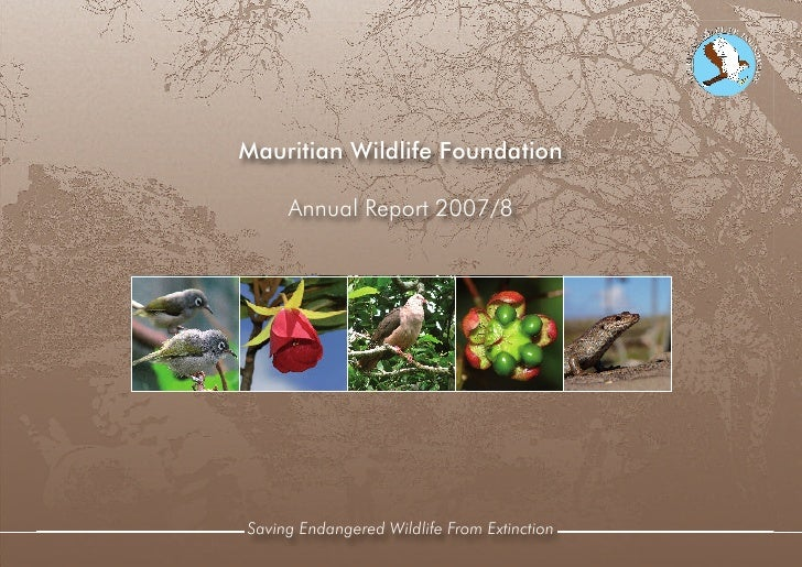 Mauritian Wildlife Foundation       Annual Report 2007/8     Saving Endangered Wildlife From Extinction