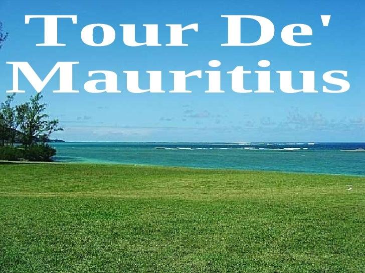 Tour De'  Mauritius