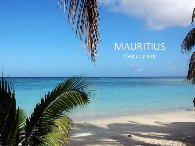 MAURITIUS C'est un plaisir