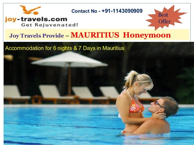 Joy Travels Provide – MAURITIUS Honeymoon Best Offer Contact No - +91-1143090909 Accommodation for 6 nights & 7 Days in Ma...