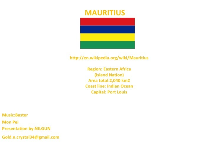 MAURITIUS                             http://en.wikipedia.org/wiki/Mauritius                                     Region: E...