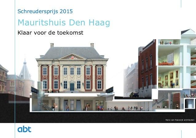 Mauritshuis Den Haag Klaar voor de toekomst Schreudersprijs 2015 Hans van Heeswijk architecten