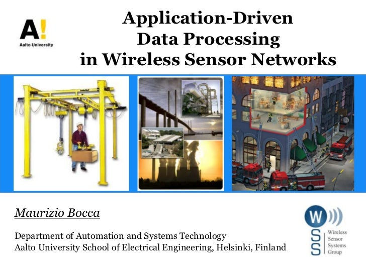Application-Driven                      Data Processing                in Wireless Sensor NetworksMaurizio BoccaDepartment...