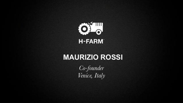 MAURIZIO ROSSI   Co-founder   Venice, Italy