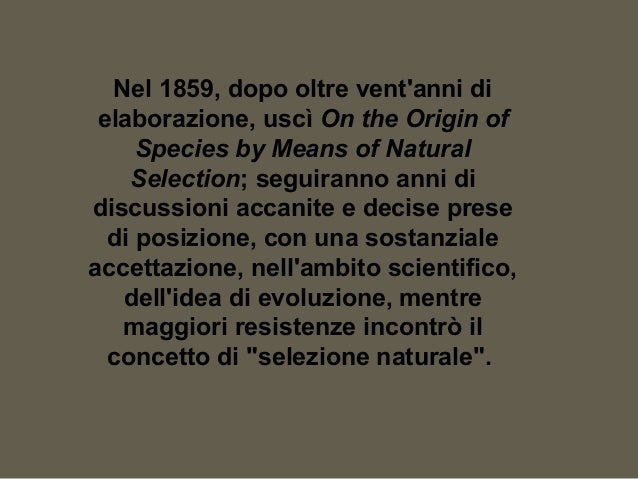 Darwin non si limitò a fornire innumerevoli prove dell'evoluzione come principio coordinante della storia della vita e a s...