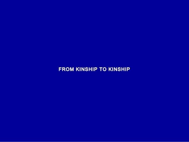FROM KINSHIP TO KINSHIP