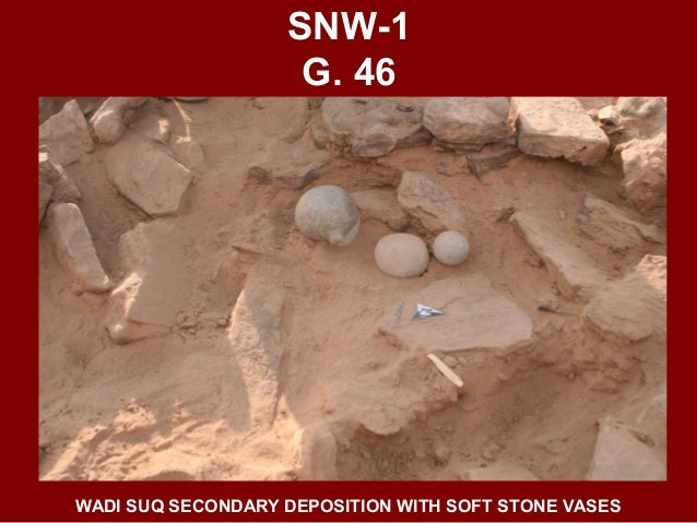 SNW-1 G. 52 HAFIT TO UMM AN-NAR (C. 3000-2500 BCE) INTERIORS OVERIMPOSED DEPOSITIONS IN 4 STAGES THROUGH FIRST HALF OF THE...