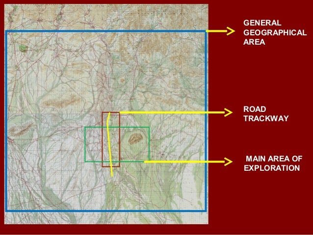GENERAL GEOGRAPHICAL AREA ROAD TRACKWAY MAIN AREA OF EXPLORATION