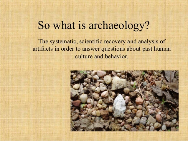 Maurizio Tosi - What is Archaeology Slide 3