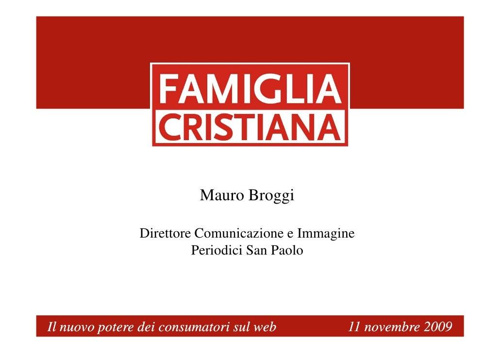 Mauro Broggi                 Direttore Comunicazione e Immagine                         Periodici San Paolo     Il nuovo p...