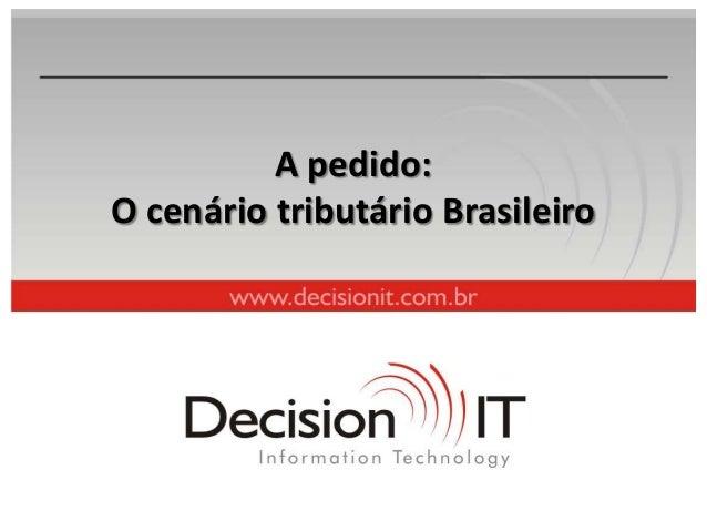 A pedido:O cenário tributário Brasileiro