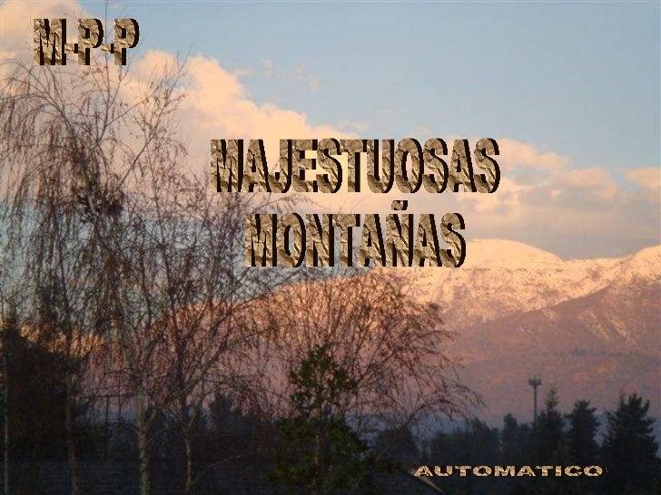 MAJESTUOSAS MONTAÑAS AUTOMATICO M-P-P