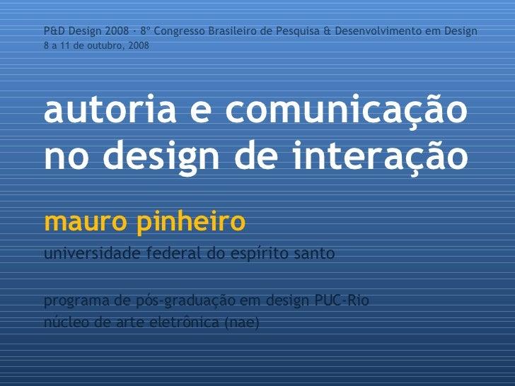 autoria e comunicação no design de interação mauro pinheiro universidade federal do espírito santo programa de pós-graduaç...