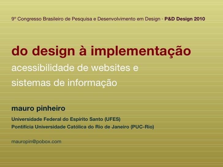do design à implementação acessibilidade de websites e sistemas de informação 9º Congresso Brasileiro de Pesquisa e Desenv...