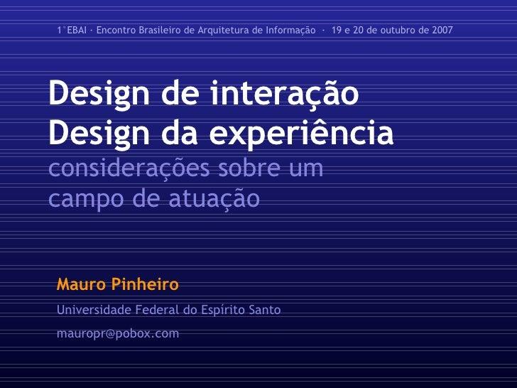 Design de interação Design da experiência   considerações sobre um campo de atuação Mauro Pinheiro Universidade Federal do...