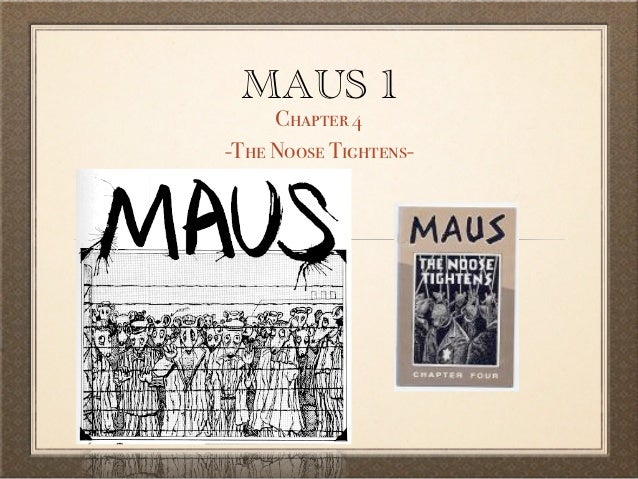 MAUS 1     Chapter 4-The Noose Tightens-