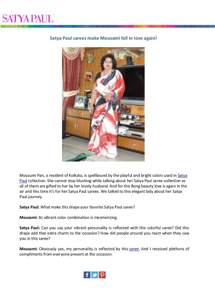 Satya Paul sarees make Mousami fall in love again!Mousumi Pan, a resident of Kolkata, is spellbound by the playful and bri...