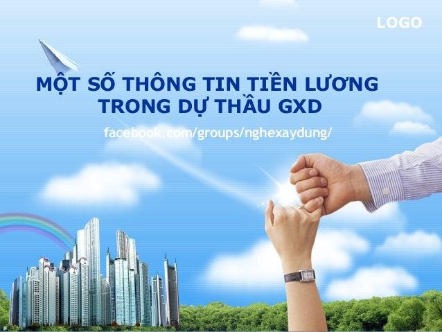LOGOMỘT SỐ THÔNG TIN TIỀN LƯƠNGTRONG DỰ THẦU GXDfacebook.com/groups/nghexaydung/