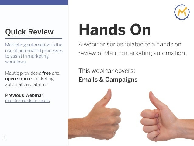 1 Quick Review Marketing automation is the use of automated processes to assist in marketing workflows. Mautic provides a ...