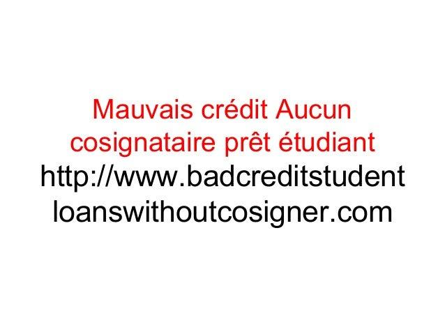 Mauvais crédit Aucun cosignataire prêt étudiant http://www.badcreditstudent loanswithoutcosigner.com