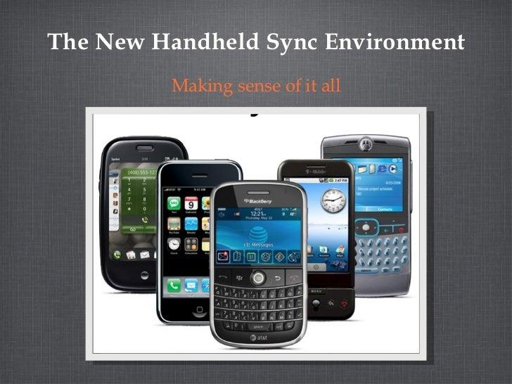 The New Handheld Sync Environment <ul><li>Making sense of it all </li></ul>