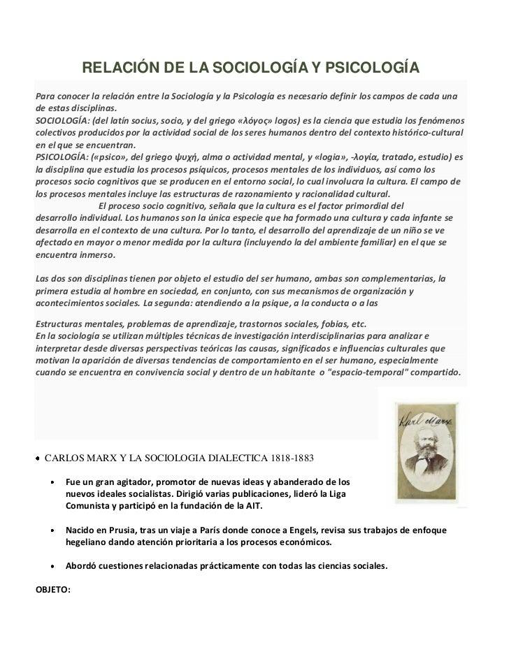 RELACIÓN DE LA SOCIOLOGÍA Y PSICOLOGÍAPara conocer la relación entre la Sociología y la Psicología es necesario definir lo...