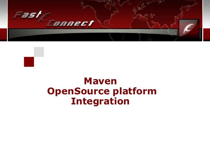 Maven  OpenSource platform Integration