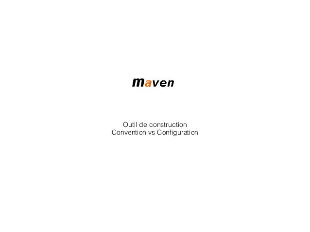 Outil de construction Convention vs Configuration