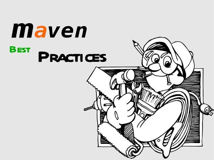 Ignite talk: Maven Best Practices