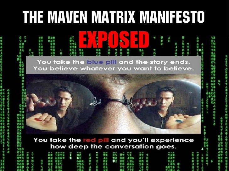 The Maven Matrix Manifesto         EXPOSED